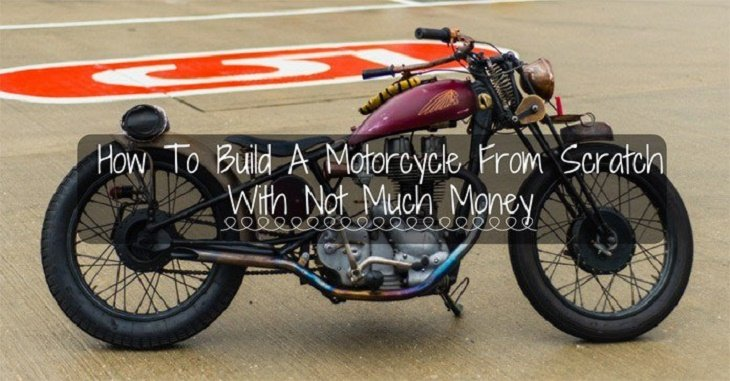 How To Build A Motorcycle From Scratch