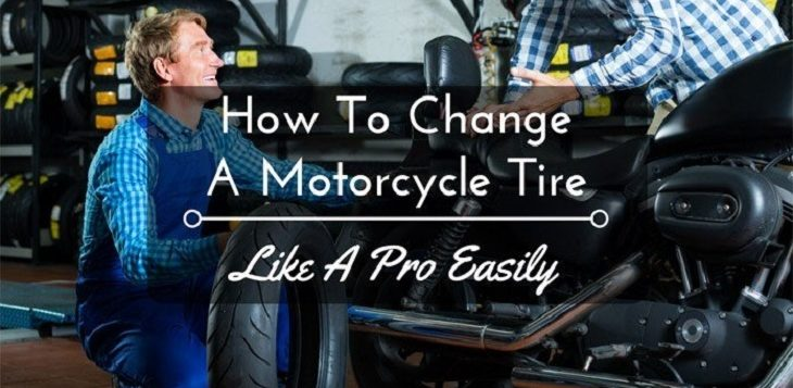 How To Change A Motorcycle Tire Like A Pro Easily