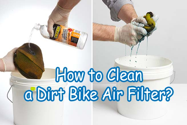 How to Clean a Dirt Bike Air Filter?